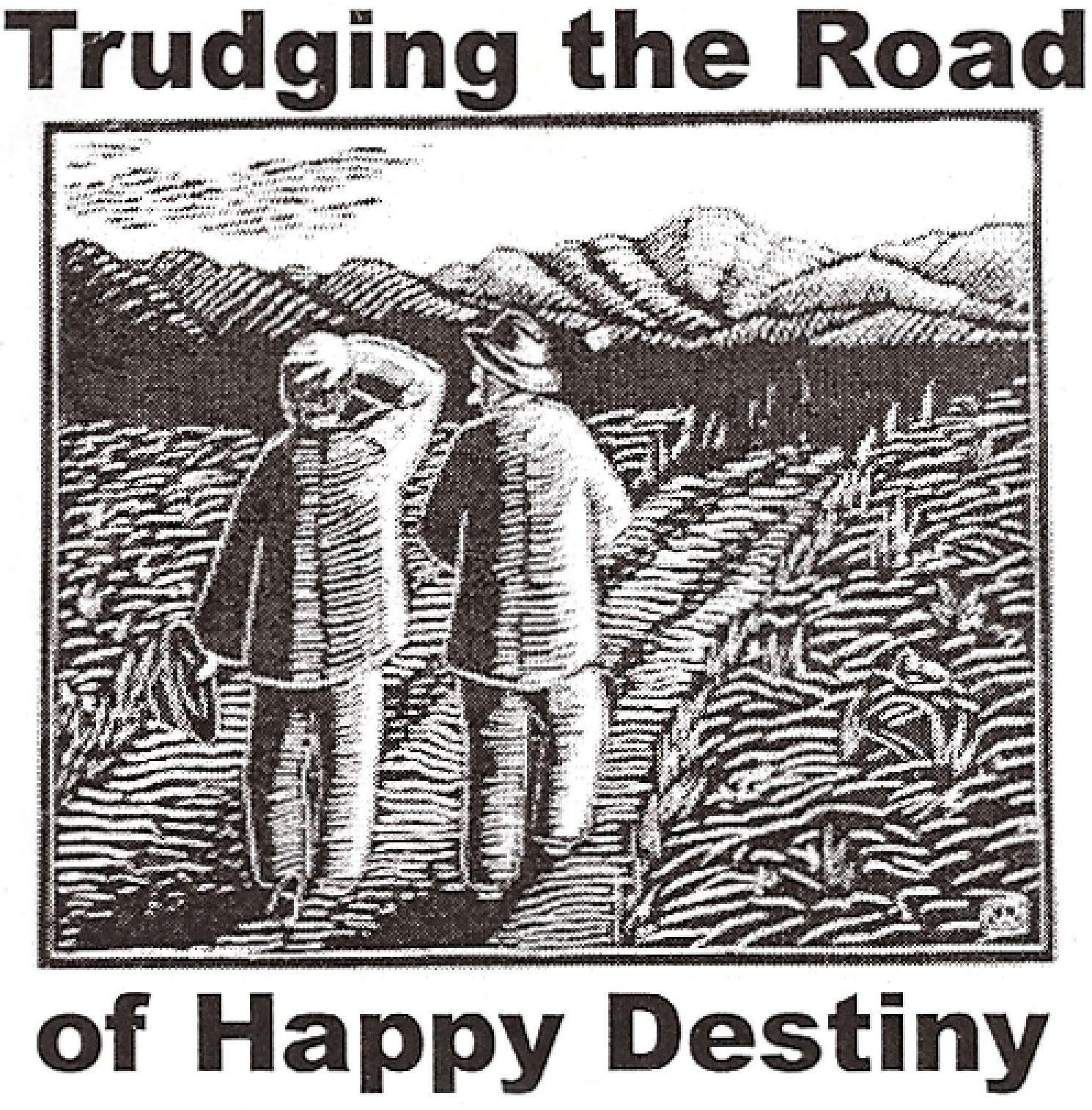 Trudge The Road to Happy Destiny